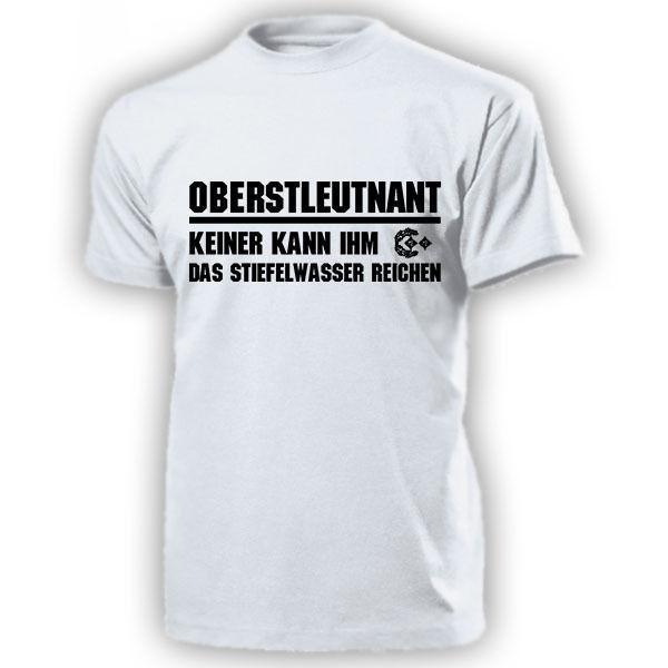 Oberstleutnant Keiner kann ihm das Stiefelwasser reichen Batail - T Shirt #17345100% cotton