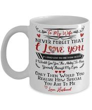 To My Wife I Love You Mug Gift For Best Wedding Anniversary Great Birthday Idea Her mug