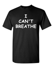2018 New Arrival Crew Neck Short Sleeve Tall I CanT Breathe Eric Garner Protest  T Shirt For Men