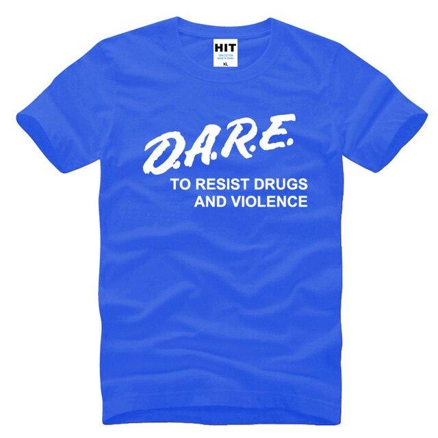 SE ATREVEN A Evitar Las Drogas Y Violencia Carta Impreso hombres Camiseta T Hombres de la camisa de 2016 Nuevos de Manga Corta O Cuello de Algodón Casual Top Tee