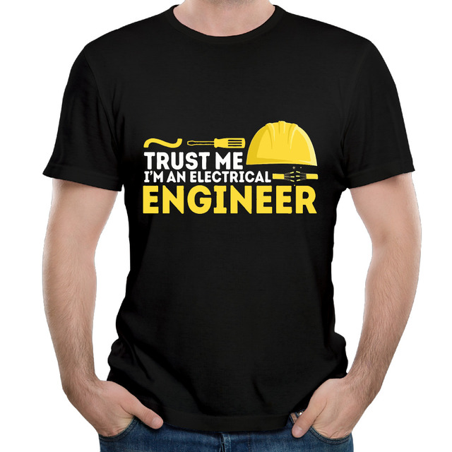 d46dc7a0 New Fashion Trust Me I'm An Electrical Engineer Funny Engineering T Shirts  Men Short Sleeve Cotton t-shirt Casual Man Tops Tee