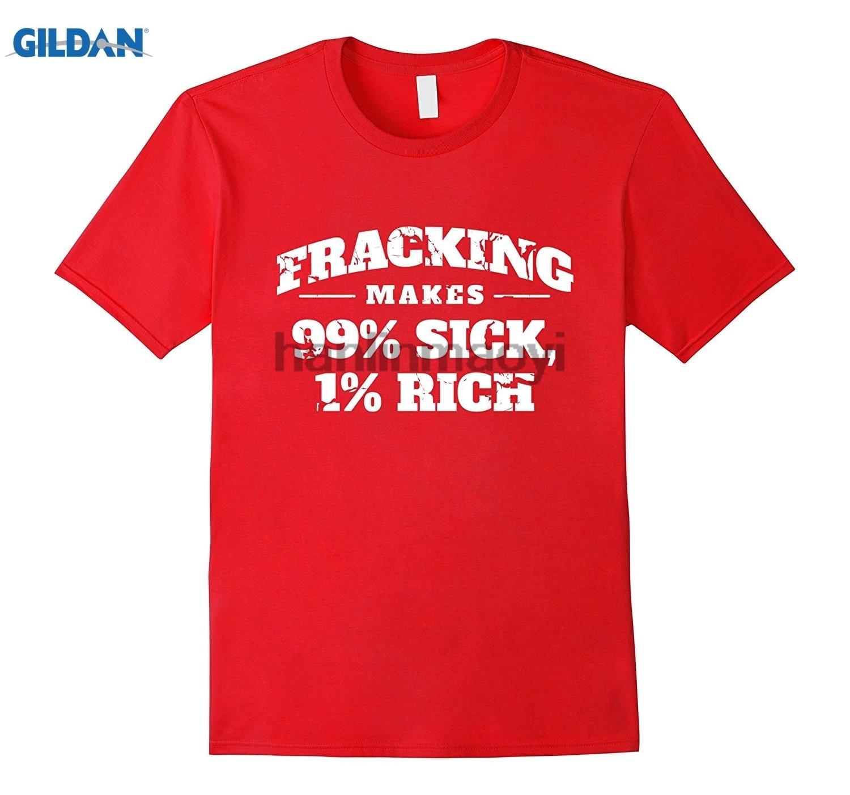 GILDAN Fracking Makes 99 Sick 1 Rich Anti-Fracking Shirt