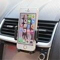 Universal car air vent mount holder teléfono para iphone se 6 s 6 más 6 5S 5 4S 4 samsung galaxy s6 s5 s4 lg nexus sony nokia