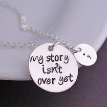 """""""My story isn't over yet """" Pendant Necklace High Quality Handmade Silver Necklace Jewelry Wholesale Price for You YP2159"""