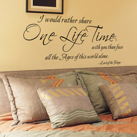 Home Decor Vinyl Art Decal I Would Rather Share One Lifetime With You Than Face All The Ages Of This World Alone. 41cm x 86cm