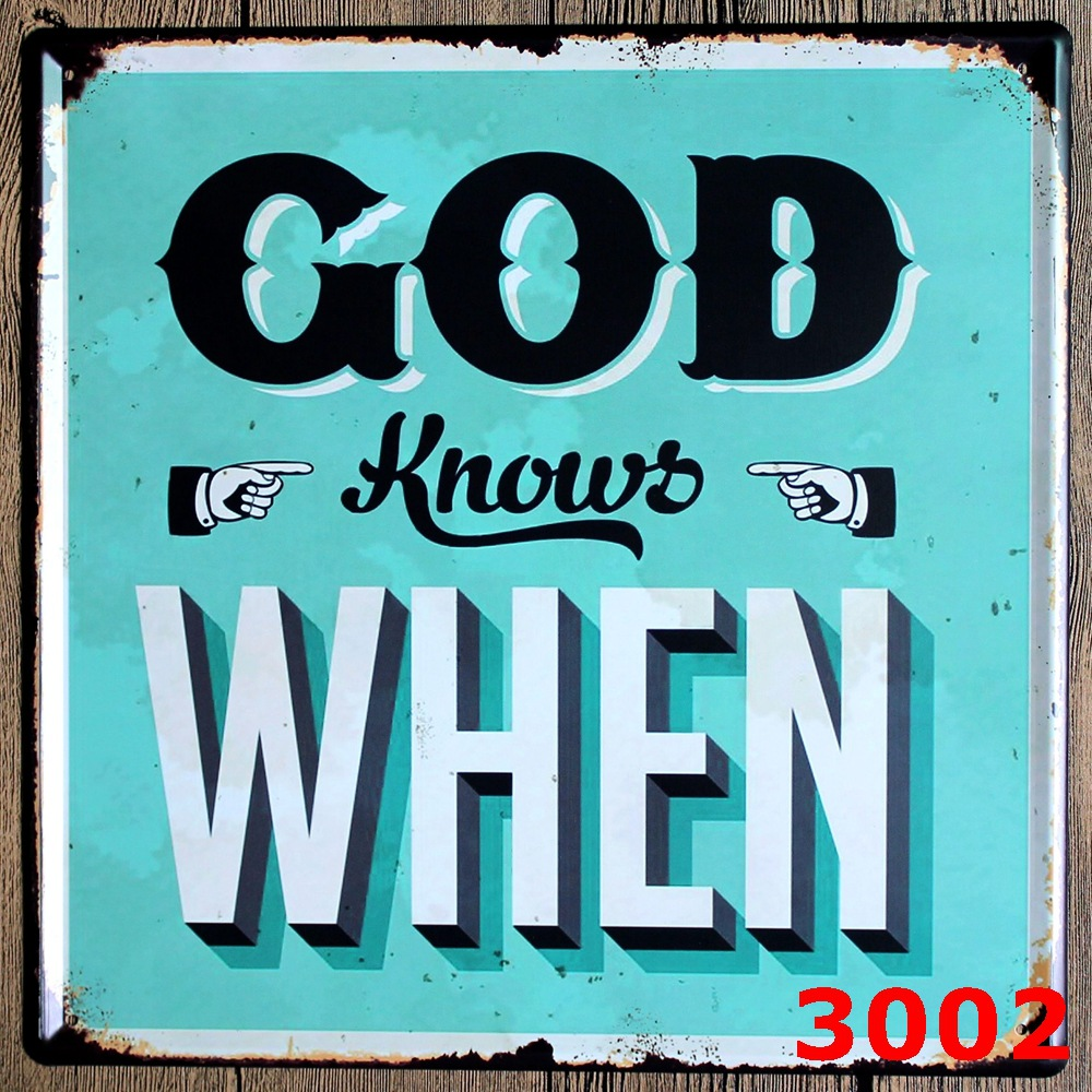 GOD KNOWS WHEN Large Vintage license plate Metal signs home decor Office Restaurant Bar Metal Painting art 30x30 CM
