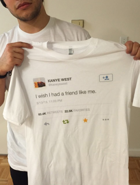 Kanye West Tweet I Wish I Had A Friend Like Me T Shirt Men's Summer Short Sleeve Tumblr Fashion Printed Tee Casual Grunge Shirt