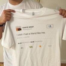 Kanye West Tweet I Wish I Had A Friend Like Me T Shirt Men's