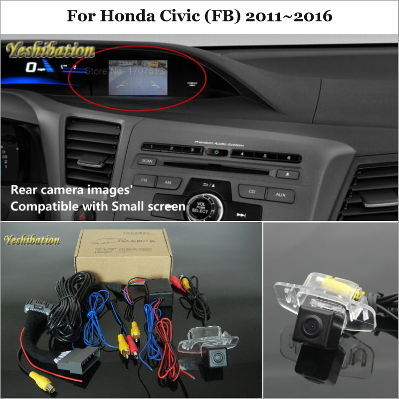 Yeshibation Back Reverse Camera Sets For Honda Civic FB 2011 2016 RCA Original Screen Compatible Rear