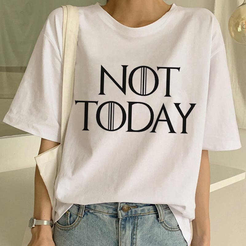 Game of Thrones Arya Stark Not Today   T     Shirt   Women Newest Print   T  -  shirt   Fashion Summer Tshirt Female Harajuku Ullzang Top Tees