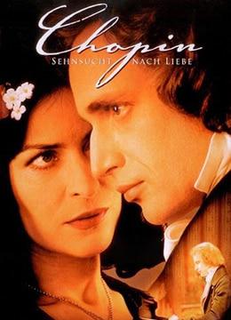 《肖邦:爱的渴望》2002年波兰剧情,爱情,音乐电影在线观看