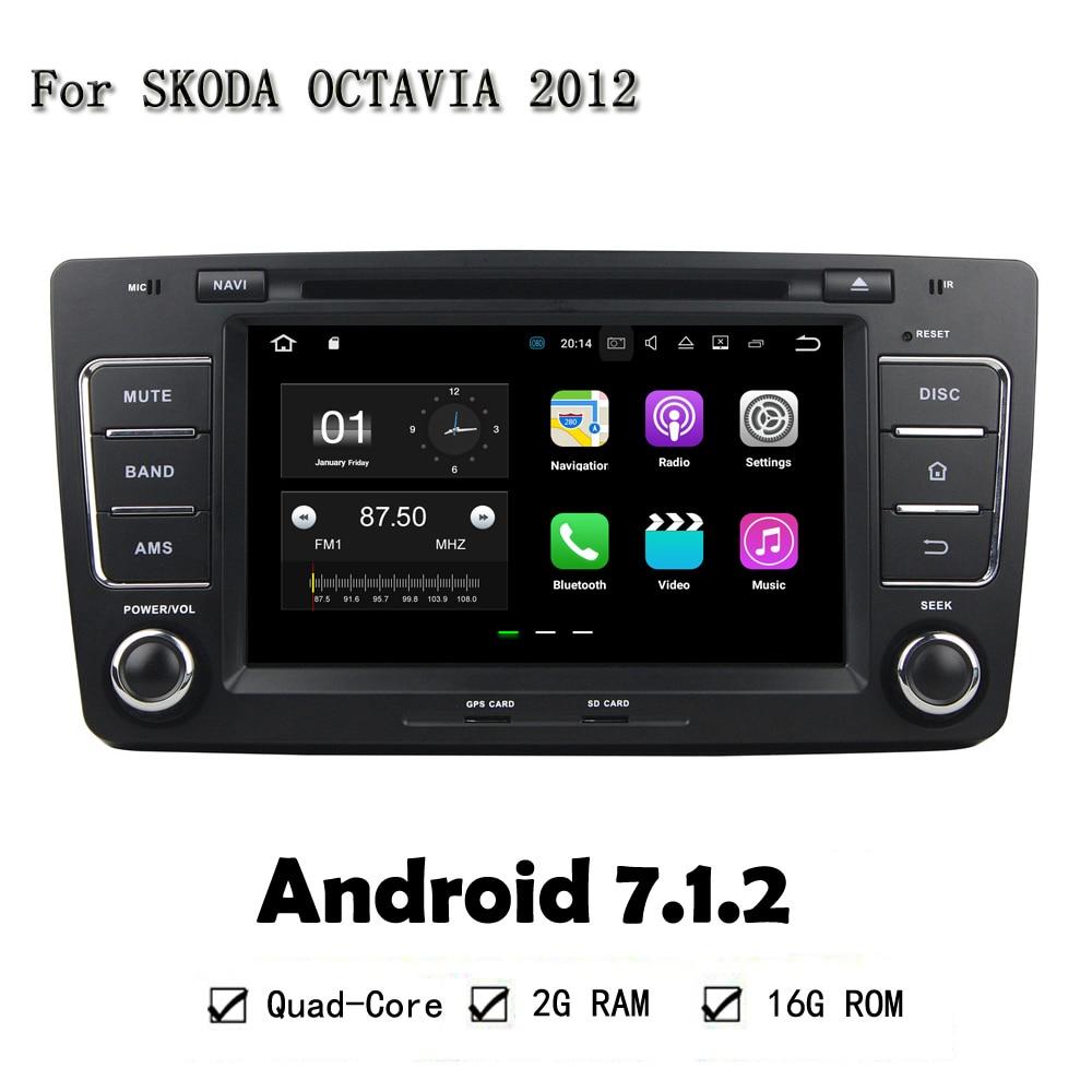 Android 7.1.2 Quad Core 2GB RAM 16GB ROM HD 1024*600 PC Radio Head Unit Car DVD GPS For Skoda OCTAVIA 2012 With 3G/4G Wifi BT
