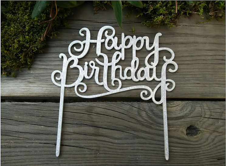 Glitter Silver Happy Birthday Acrylic Cake Toppers Stand With Free Shipping For Decorations In Decorating Supplies From