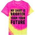 Моя Рубашка Ярче, Чем Будущее tie dye Розовые Пастельные Т рубашка Женщины Мужчины Мужская 3D майка Топы тис Летом Стиль футболки