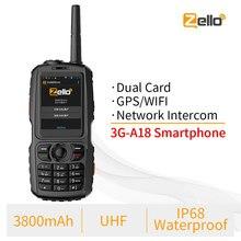 A18 IP68 กันน้ำ GPS WCDMA GSM สมาร์ทโฟน Dual Card Zello โทรศัพท์มือถือ UHF 400 470 PTT Walkie Talkie โทรศัพท์ 3800mAh Touch Screen