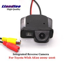 Liandlee For Toyota Wish AE20 2009~2016 Car Reverse Parking Camera Backup Rear View Camera / SONY HD CCD Integrated Nigh Vision