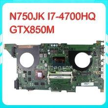 N750JK laptop motherboard N750JK REV3.0 Mainboard I7-4700HQ Processor GTX850M N15P-GT-A2 100% test