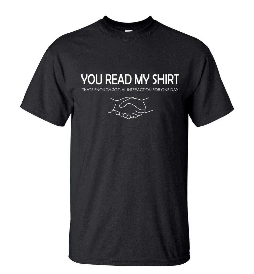 Funny T Shirts You Read My Shirt That's Enough Letters Print 2019 Summer New 100% Cotton High Quality Slim Fit Men Streetwear