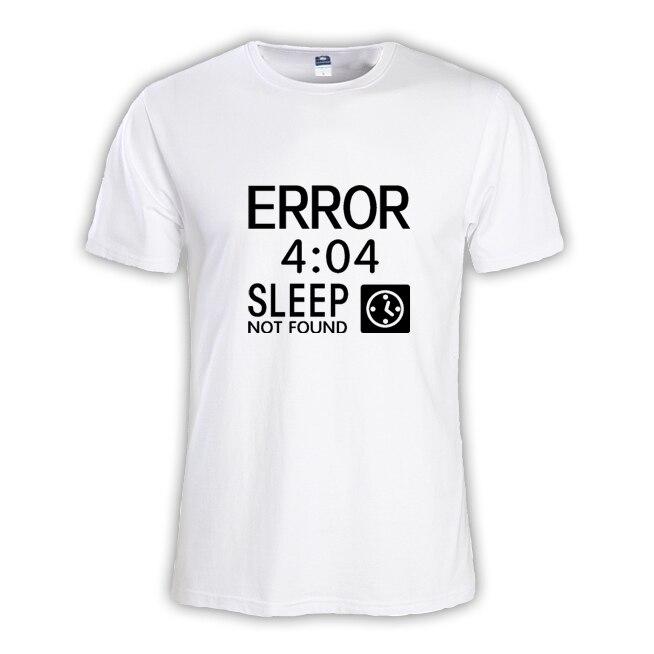2017 new summer fashion error 404 sleep Mens T-SHIRT Geek NERD freak hacker pc gamer systems programmer male tee over size