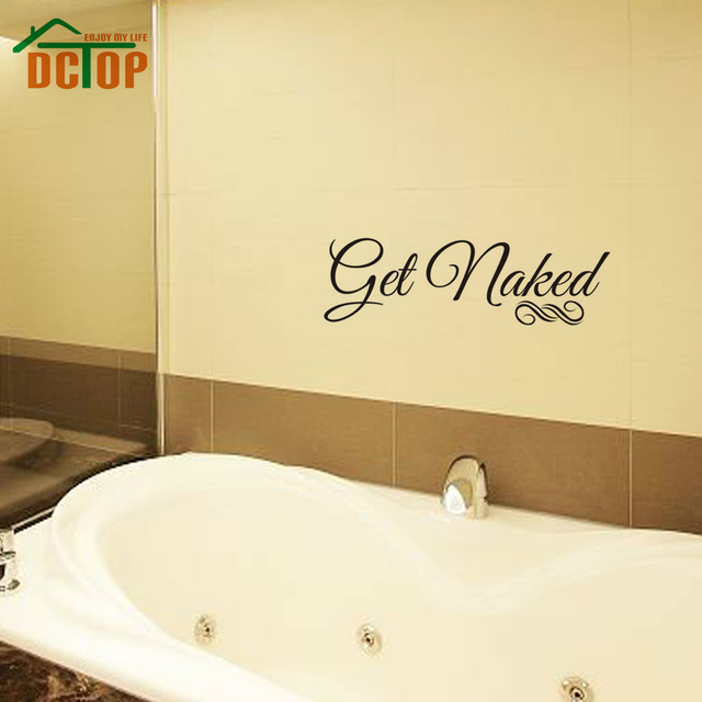 DCTOP Bathroom Saying Get Naked Bathroom Wall Art Vinyl Decal Wall Sticker  Removable Wallpaper Sticker Wall Part 72