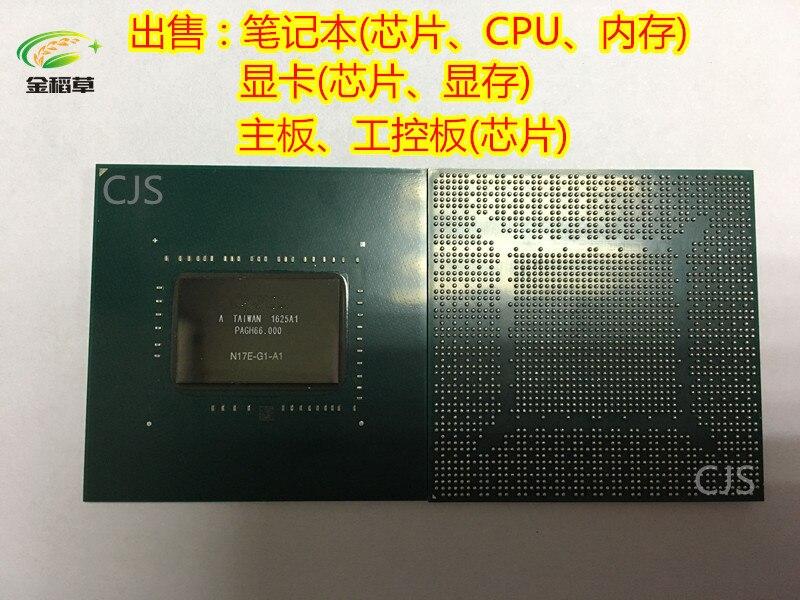 100% Nuovo N17E-G1-A1 N17E G1 A1 BGA Chipset