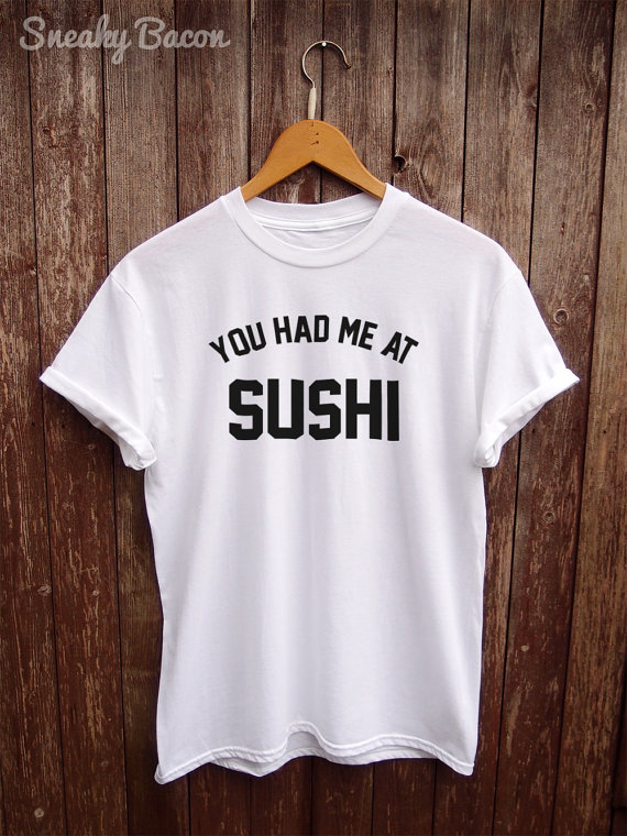Sushi shirt funny tshirts white t shirts graphic tshirts food sushi shirt funny tshirts white t shirts graphic tshirts food gifts japan clothing designer brand funny sushi c523 in t shirts from womens clothing solutioingenieria Images