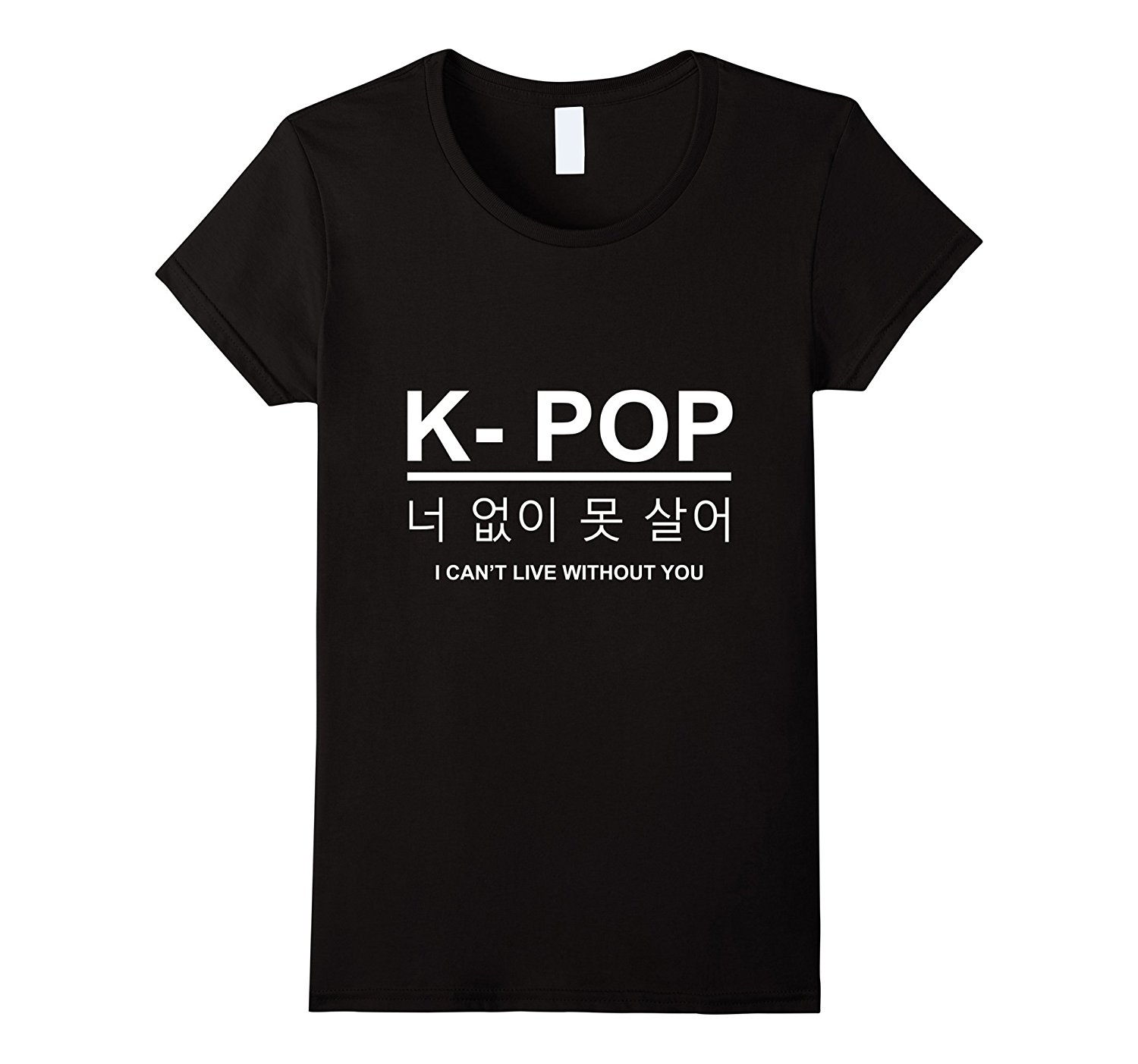725339bb80 K-Pop Korean Writing Hangeul I Can't Live Without You T Shirt Print