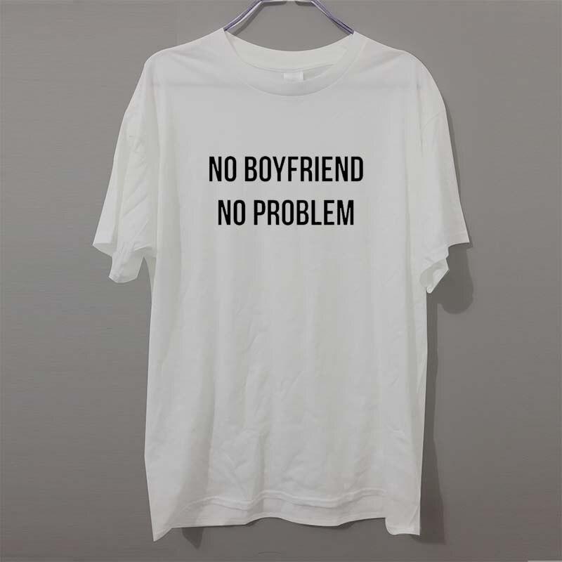 21eb7c1eab9dec Nowy Unisex Tshirt BEZ CHŁOPAKA NIE MA PROBLEMU Listy Wydrukuj Bawełniane  Śmieszne Shirt Dla Kobiet Mężczyzn