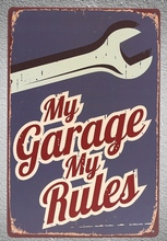 1 pc My garage my rules mechanic car repair Tin Plate Sign wall man cave Decoration Man Art Poster metal vintage home