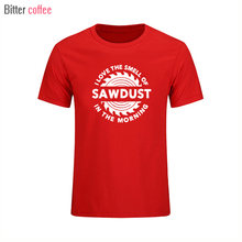 Summer NEW Sawdust T Shirt Carpenter Woodworking Tools I Love The Smell of  Saws in the 23db5967411f