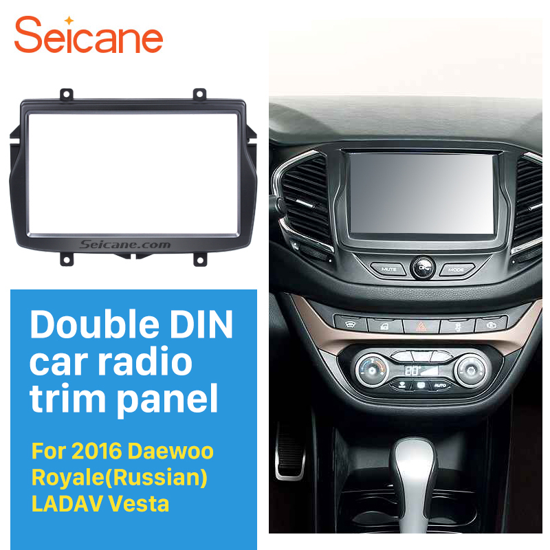 Seicane 2DIN Car Radio Frame Fascia for 2016 Daewoo Royale/LADA Vesta Double Din Stereo Refitting Mounted Install Trim Bezel Kit