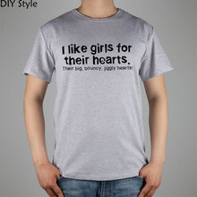 Funny English Quote I Like Girls For Their Hearts t-shirt Male short-sleeve New Arrival Fashion Brand T Shirt For Men