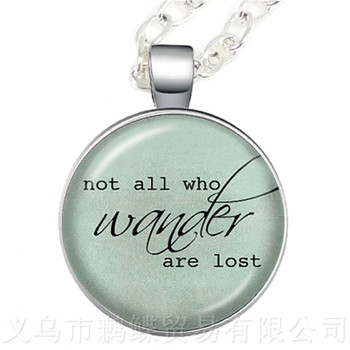 Not All Who Wander Are Lost Round Glass Cabochon Necklace Best Gift For Motivating People Famous Aphorism Sweater chain image