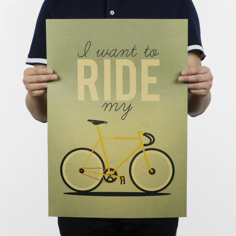 I Want To Ride My Bicycle / Bike / Life Design /kraft Paper/bar Poster/Retro Poster/decorative Painting 51x35.5cm Free Shipping