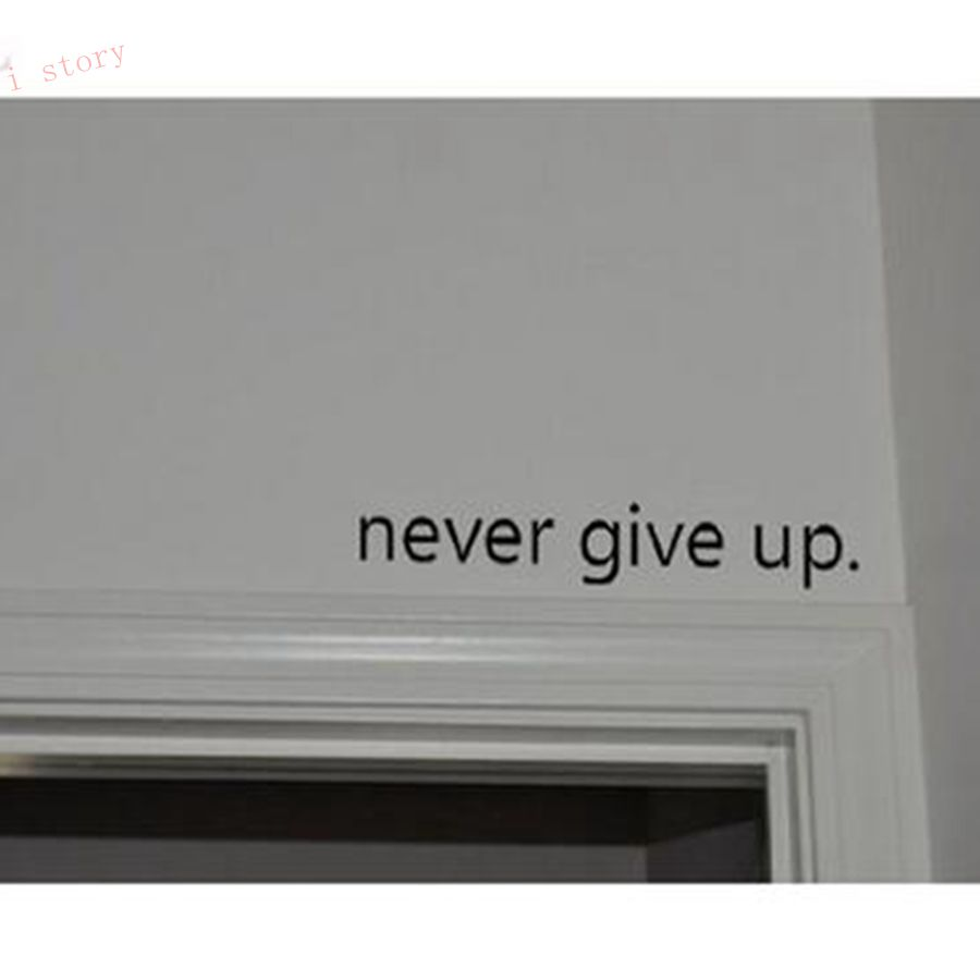 Motivation Decal Never Give Up art wall sticker home decor Vinyl Inspirational quote decal Over the Door stickers Free shipping