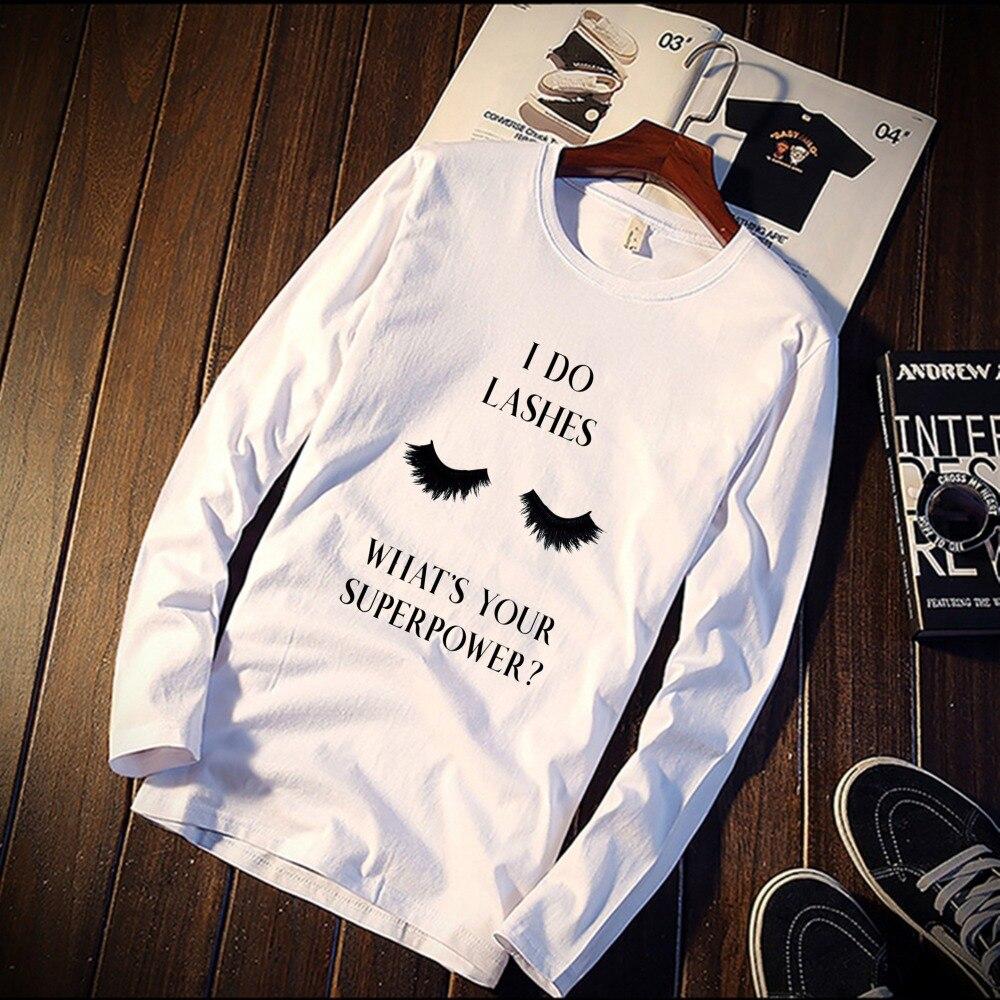 Skipoem Eyelash Quote Simple Aesthetic Art Funny Tshirt Custom Cotton O Neck Top Tees Plus Size Long Sleeve Brand Unisex Shirts