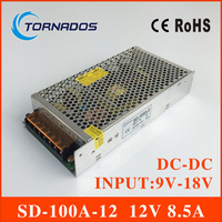 CE Approved 100W single output switching power supply DC DC input 9V 18V DC output 12V 8.5A to smps SD 100A 12