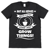SOME HEROES JUST GROW THINGS Cotton T Shirt allotment fruit gardener vegetablesSummer Men'S fashion Tee
