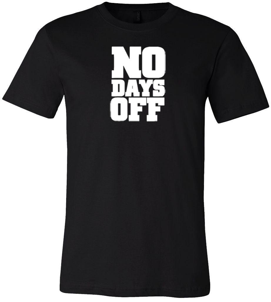 No Days Off Work Out Job Tee Mens Short Sleeve Black T-Shirt S-XL