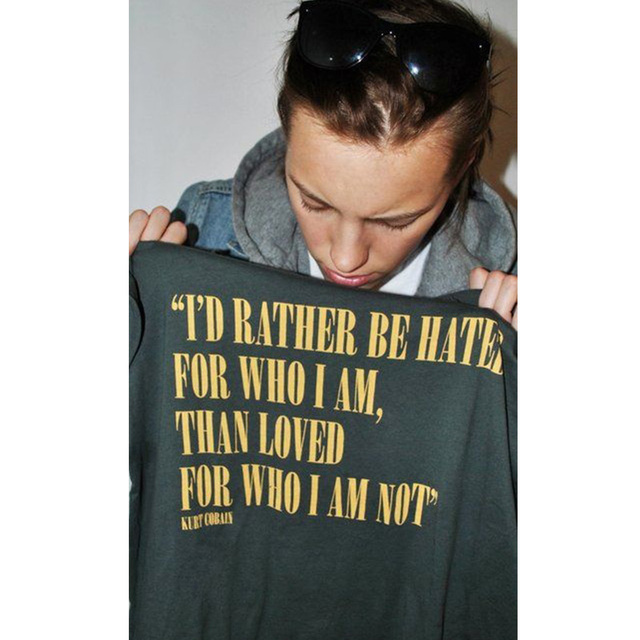 Id Rather Be Hated For Who I Am Nirvana Kurt Cobain Quotes Unisex