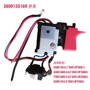 Image 2 - DL2A/2 GSB120 LI anahtarı aracı parçaları 2609125169 elektronik hız ayar anahtarı için bosch 3601JF3081 elektrikli matkap tornavida
