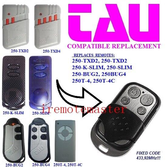 TAU 250-TXD2,250-K-SLIM,250-SLIM,250 BUG2,250BUG4,250T-4,250T-4C universal remote control replacement FIXED CODE 433MHZ 250
