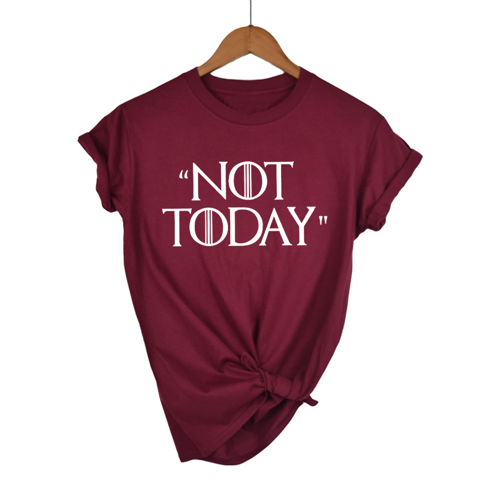 2019 Summer Not Today Game of Thrones Print   Shirt   Female Harajuku Casual Summer Sleeve Cool O-neck Tops   T  -  Shirt   Women