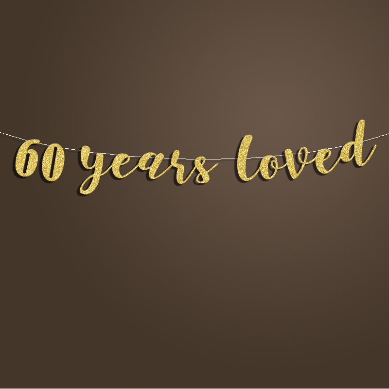 60 Years Loved Glitter Banner 60th Birthday Party Decorations