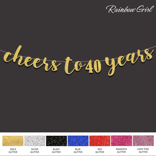 2017 NEW Cheers To 40 Years BannerHappy 40th Birthday Party Decorations Gold Glitter Cursive Bunting Home Decor Events Supplies