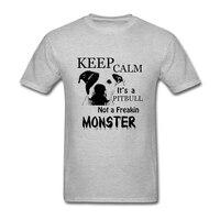 Benutzerdefinierte T-shirt Halten Sie Ruhe seine eine Pitbull Nicht eine Freakin Monster Pit Bull Mann Baumwolle Kurze T-Shirt Komfort Männlichen Hemddruck Tees