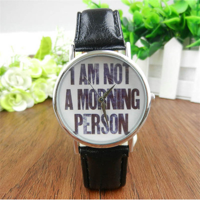 Womens Mens Quartz Watch 1 PC Analog I AM NOT A MORNING PERSON Stylish Letter Pa