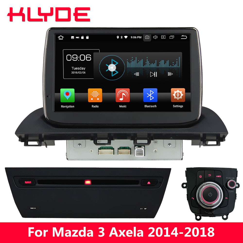 KLYDE 9'' IPS 4G Android 8.0 Octa Core PX5 4GB RAM 32GB ROM Car DVD Multimedia Player Radio Stereo For Mazda 3 Axela 2014-2018 klyde 9 ips 4g android 8 0 octa core 4gb ram 32gb car dvd player radio gps navigation for mazda 3 2004 2005 2006 2007 2008 2009