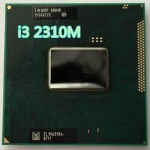 Intel Core I3 2310M i3 2310 CPU notebook Processor i3-2310M 3M Cache 2.10 GHz SR04R Laptop