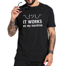 It Works On My Machine T shirt Mechanic Java Letter Geek High Quality Crew Neck Personality EU Size 100% Cotton T-shirt
